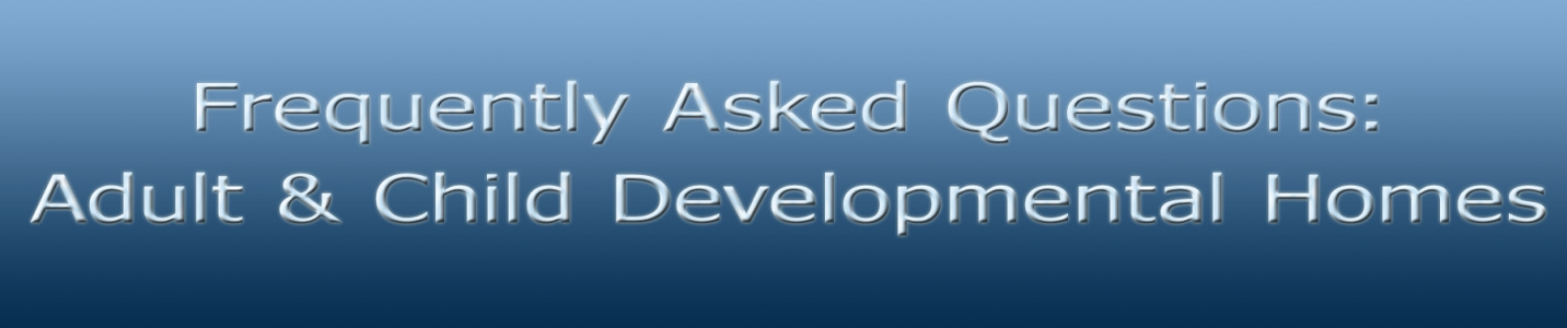 Frequently Asked Questions about Adult Developmental Homes